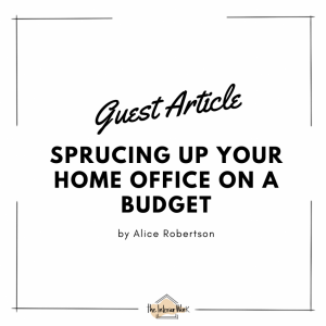 Sprucing Up Your Home Office on a Budget